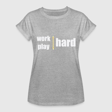 Work hard, play hard! - Women's Relaxed Fit T-Shirt
