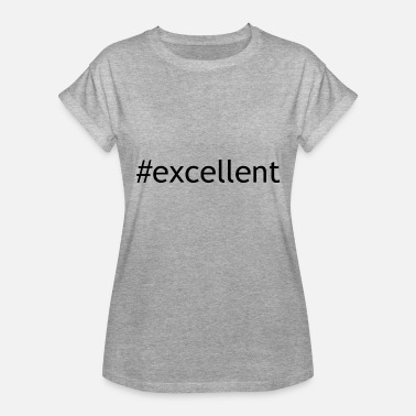 Excellence excellent - Women's Relaxed Fit T-Shirt