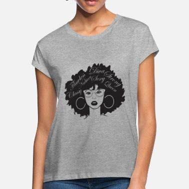 Afro Black Woman QuotesNubian Princess Queen Afro Hair - Women's Loose Fit T-Shirt
