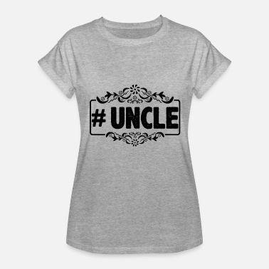 Tank Uncle Uncle Hashtag Shirt - Women's Relaxed Fit T-Shirt