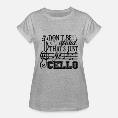 That Is My Cello That's Just My Cello Shirt - Women's Relaxed Fit T-Shirt