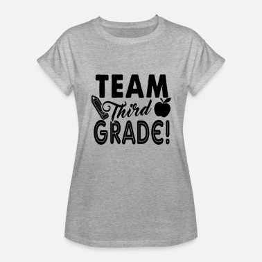 Team Third Grade Teacher Team Third Grade Teacher Shirt - Women's Relaxed Fit T-Shirt