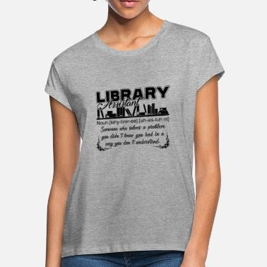 Library Library Assistant Definition shirt - Women's Loose Fit T-Shirt