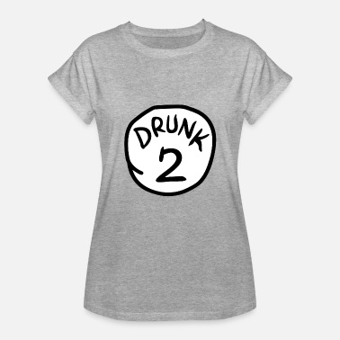 Drunk 2 - Women's Relaxed Fit T-Shirt