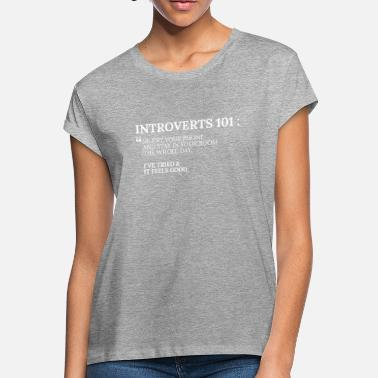 aaab227ff Introvert Funny INTROVERTS 101 - Women's Loose Fit T-Shirt