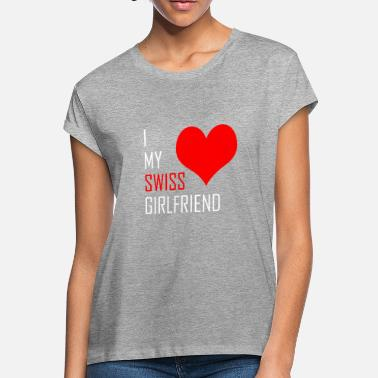 Swiss German Swiss Girlfriend - Women's Loose Fit T-Shirt