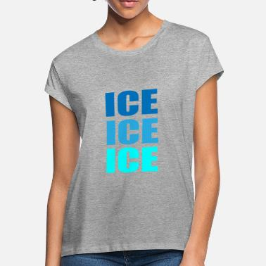 Icing Ice - Women's Loose Fit T-Shirt