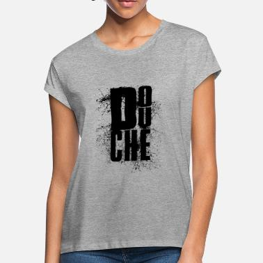 For Douchebags Douchebag - Women's Loose Fit T-Shirt