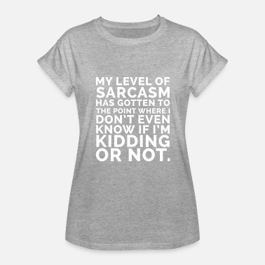 Sarcasm Point my level of sarcasm has gotten to the point where - Women's Relaxed Fit T-Shirt