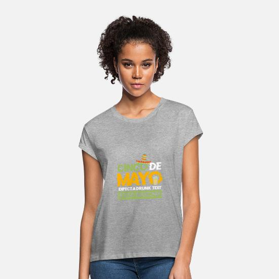 Mexican T-Shirts - Cinco de Mayo except a drunk text gift alcohol - Women's Loose Fit T-Shirt heather gray