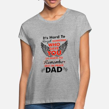 Rest In Peace Dad Rest In Peace Dad - Women's Loose Fit T-Shirt