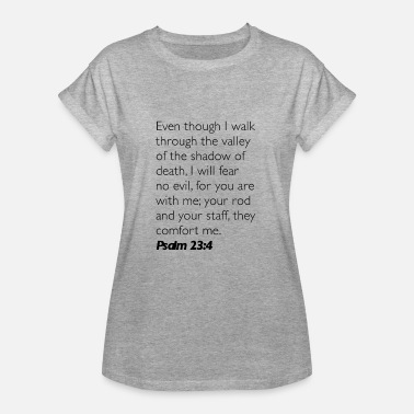 Psalms 23 4 Psalm 23:4 - Women's Relaxed Fit T-Shirt