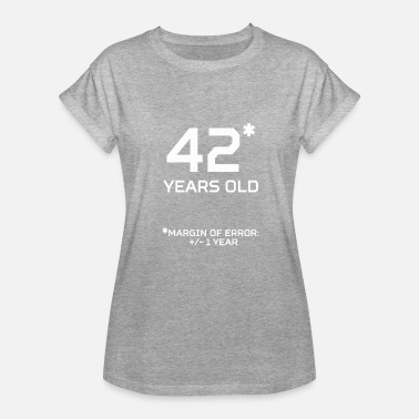 42 42 Years Old Margin 1 Year - Women's Relaxed Fit T-Shirt