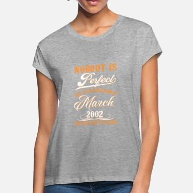 2002 If You Born In March 2002 - Women's Loose Fit T-Shirt