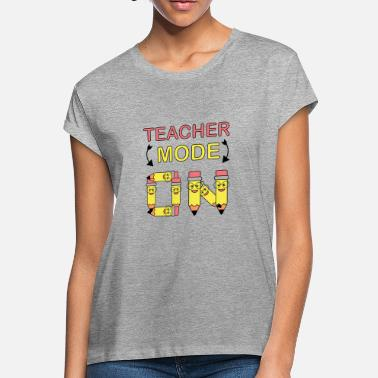 Teacher Mode Teacher Mode on - Women's Loose Fit T-Shirt
