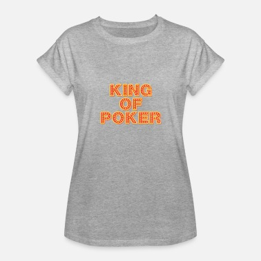 Kings Casino KING OF POKER: CASINO ACE GAMBLE HOLDEM - Women's Relaxed Fit T-Shirt