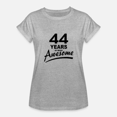 44 Years 44 Years of being AWESOME - Women's Relaxed Fit T-Shirt