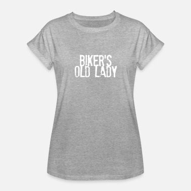 """lady Biker"" Biker s Old Lady - Women's Relaxed Fit T-Shirt"