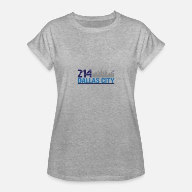 Dallas City 214 DALLAS CITY - Women's Relaxed Fit T-Shirt