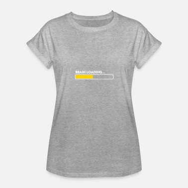 Funny Psychology Brain Loading - Women's Relaxed Fit T-Shirt