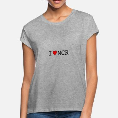 46b6e17c15ae Mcr I LOVE MCR MANCHESTER - Women's Loose Fit T-Shirt