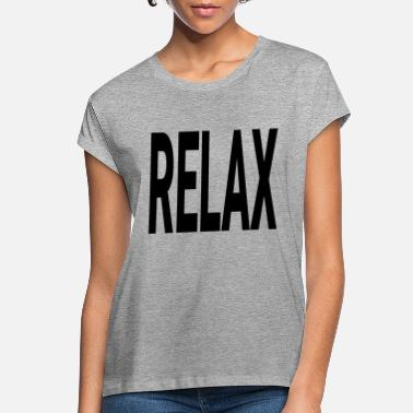 Relaxation RELAX RELAX - Women's Loose Fit T-Shirt