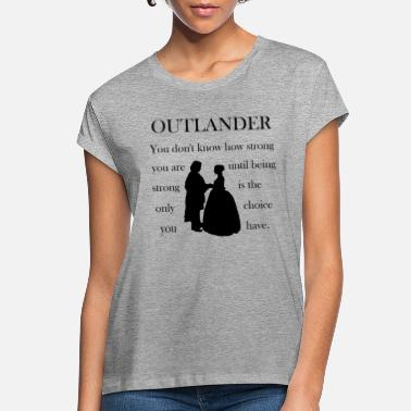 Outlander Strong Shirt - Women's Loose Fit T-Shirt