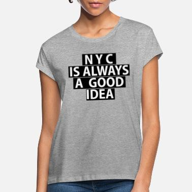 Nyc NYC - Women's Loose Fit T-Shirt