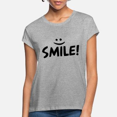 Smile smile - Women's Loose Fit T-Shirt