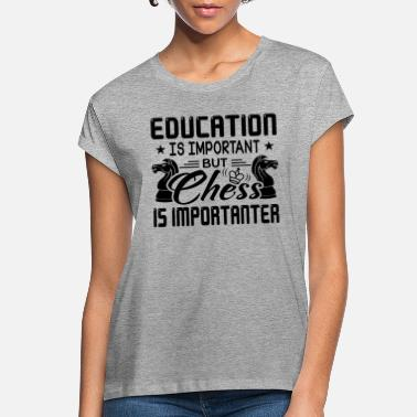 Chess Chess Shirt - Chess Is Importanter T Shirt - Women's Loose Fit T-Shirt
