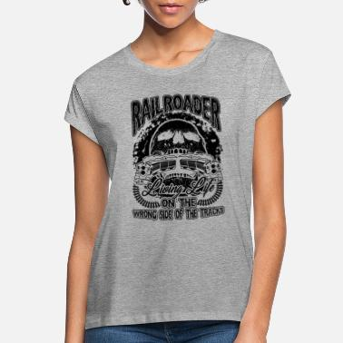 Bnsf Railroader Life Shirt - Women's Loose Fit T-Shirt
