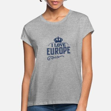 Europe Europe Europe Europe Europe - Women's Loose Fit T-Shirt