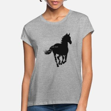 Horse Quote Female Rider Funny Gift Horsewoman - Women's Loose Fit T-Shirt
