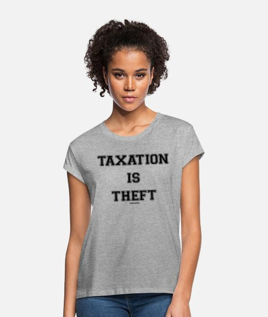 Red T-Shirts - Taxation is Theft - Dark - Women's Loose Fit T-Shirt heather gray