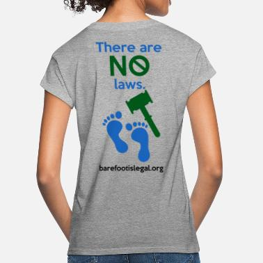 There are NO laws. - Women's Loose Fit T-Shirt