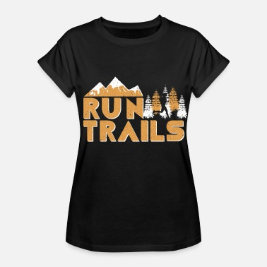 Trail Run RUN TRAILS - Women's Relaxed Fit T-Shirt