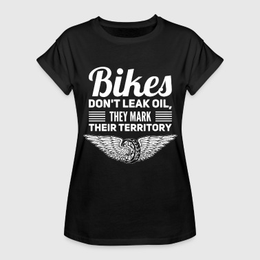 Bikes do not leak oil - Women's Relaxed Fit T-Shirt