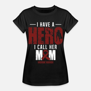 Migraine I Have a Hero Mom | Migraine Awareness - Women's Relaxed Fit T-Shirt