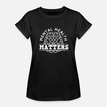 Depression Awareness Mental Health Matters Gift - Women's Relaxed Fit T-Shirt