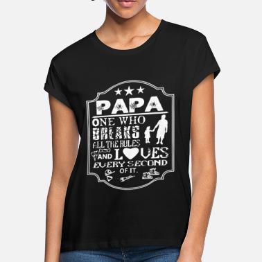 6c836dfe3 Breaking Dad papa one who breaks dad papa - Women's Loose Fit