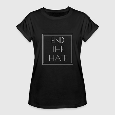 End-racism End the Hate Peace Kindness Stop Racism Bullying Outside the Box - Women's Relaxed Fit T-Shirt