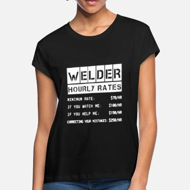 2d401a081 Welders Hourly Rate Welder Hourly Rates Shirt - Women's Loose Fit T
