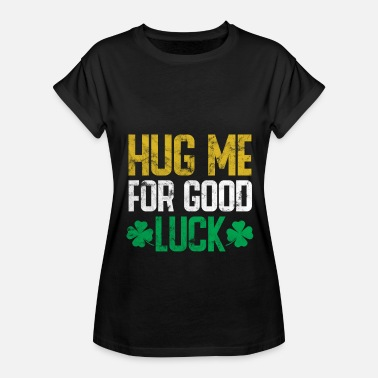 Clover Good Luck Good Luck Hug Clover leaf Gift - Women's Relaxed Fit T-Shirt