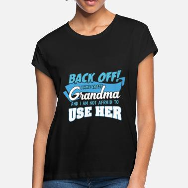 back off I have crazy grandma t shirts - Women's Loose Fit T-Shirt