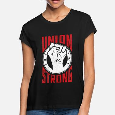 Labor Union Strong Pro Labor Union Worker Protest Dark - Women's Loose Fit T-Shirt
