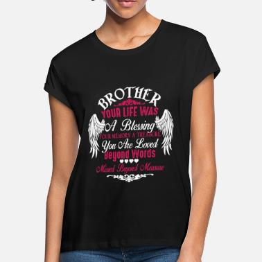 Memory Brother Your Life T Shirt - Women's Loose Fit T-Shirt
