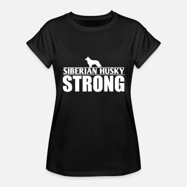 Siberian Husky Mens Siberian Husky Lover Design Siberian Husky Strong - Women's Relaxed Fit T-Shirt