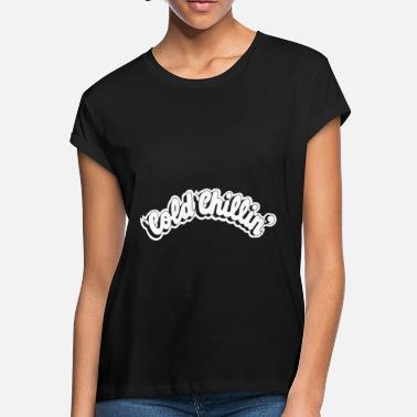 Cold Cold Chillin Old School Classic Hip Hop - Women's Loose Fit T-Shirt