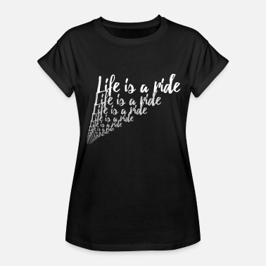 Cycle Riding cycling motocross riding Life is a ride - Women's Relaxed Fit T-Shirt