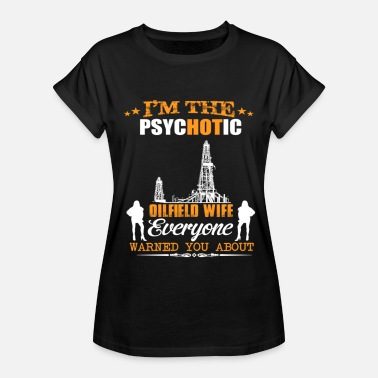 Im The Psychotic IM A PSYCHOTIC - Women's Relaxed Fit T-Shirt